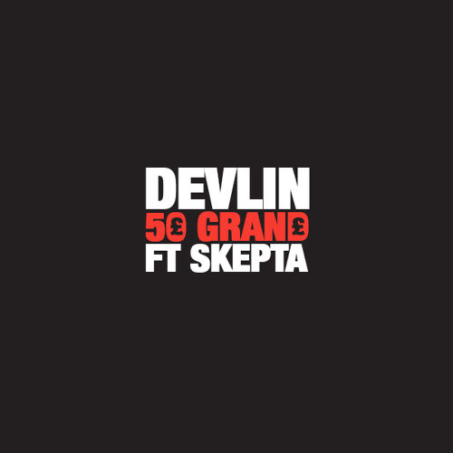 Devlin featuring Skepta — 50 Grand (studio acapella)