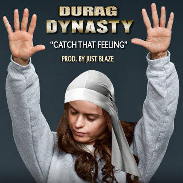 durag dynasty - catch that feeling