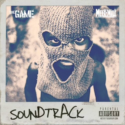 the game and meek mill - the soundtrack