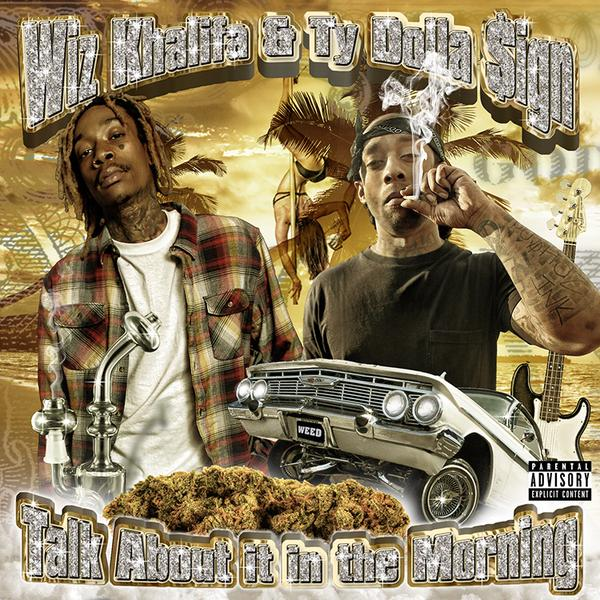 wiz khalifa ty dolla sign - talk about it in the morning