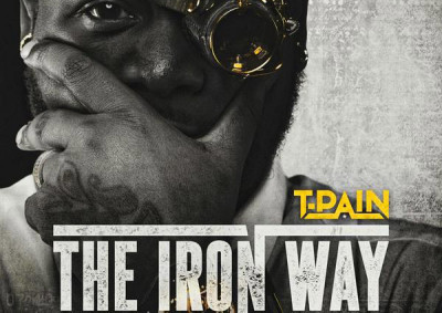 t-pain the iron way mixtape cover