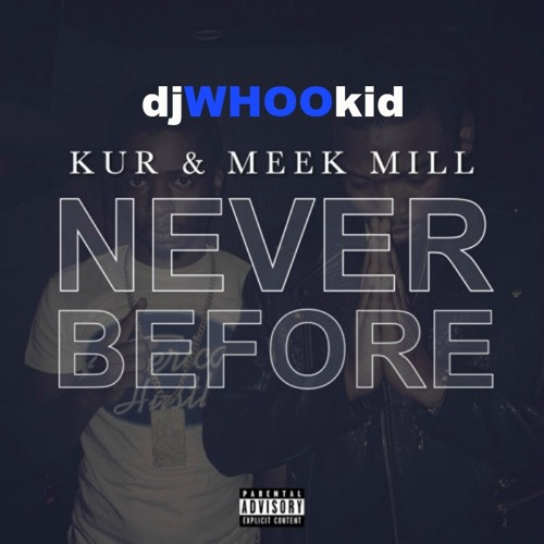 dj whoo kid meek mill kur - never before