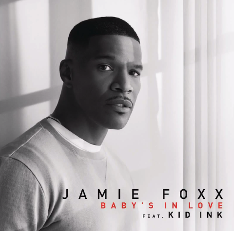 jamie foxx - baby's in love feat kid ink